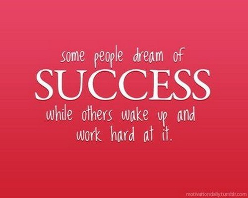 Some people dream of success....